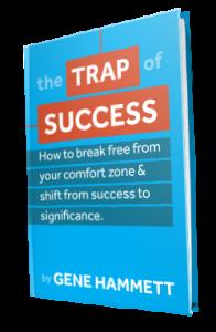The Trap of Success by Gene Hammett
