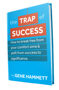 The Trap of Success by Gene Hammett